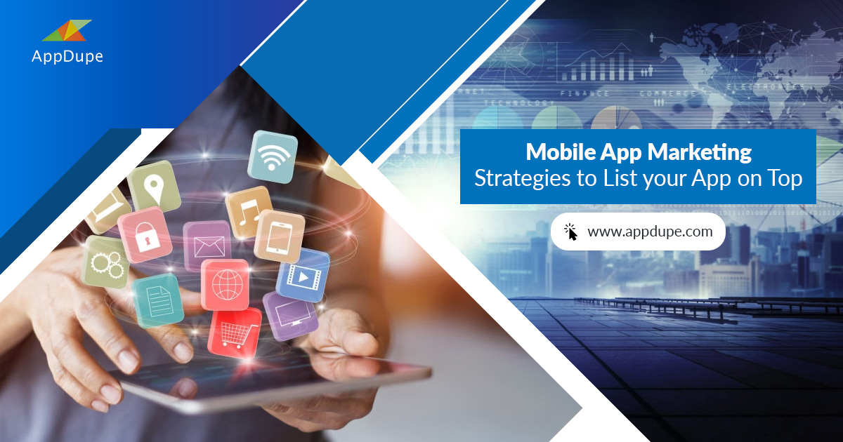 Mobile App Marketing Strategies to List Your App on Top